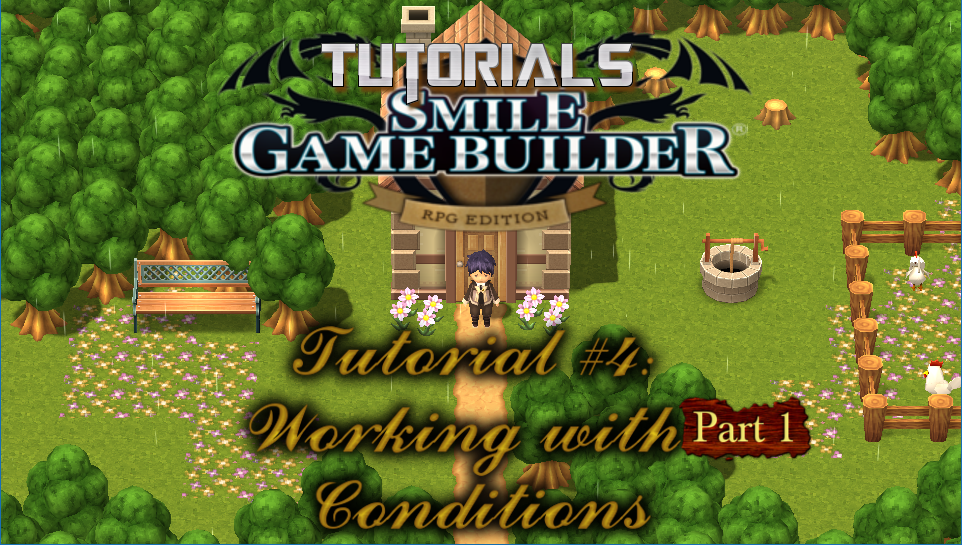 Smile Game Builder Tutorial #4: Working with Conditions (Part 1)