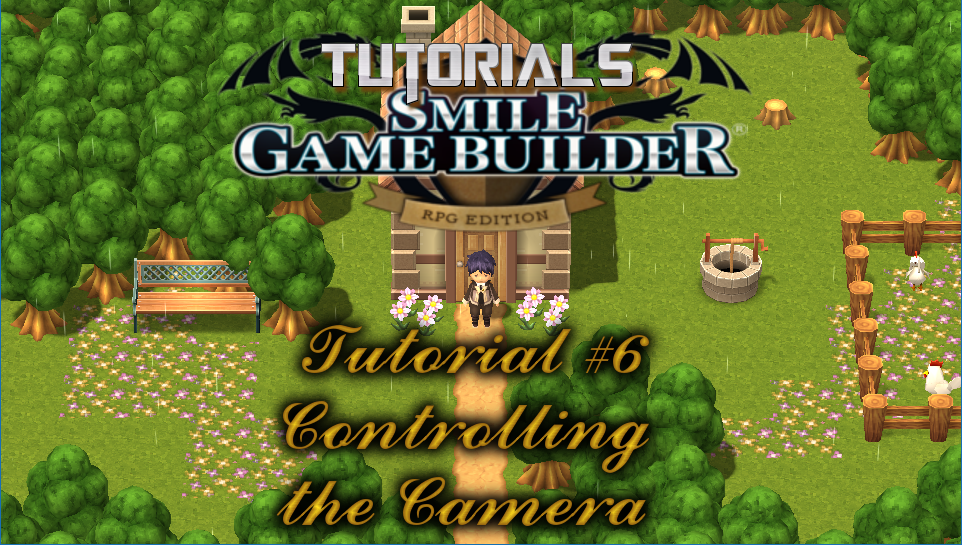 Smile Game Builder Tutorial #6: Controlling the Camera (Part 1)