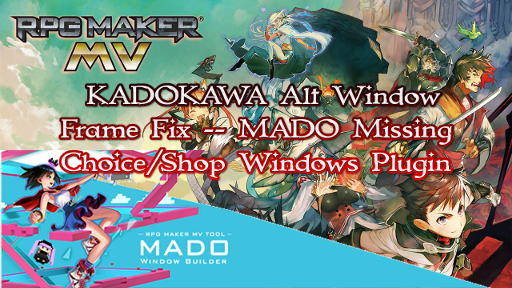 KADOKAWA Alt Window Frame Fix - MADO Missing Choice/Shop Windows Plugin