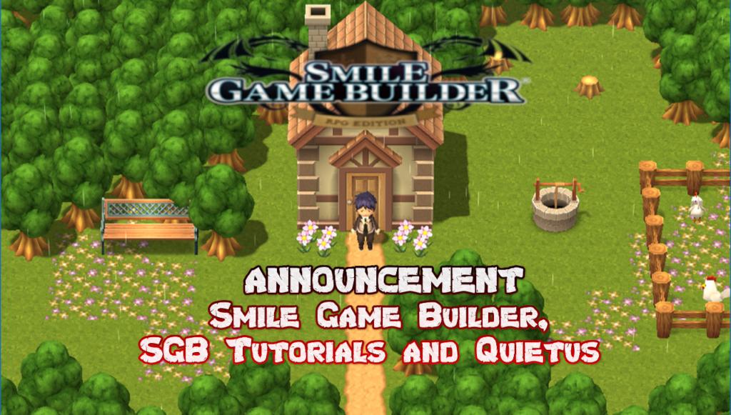 ANNOUNCEMENT: Smile Game Builder, SGB Tutorials and Quietus